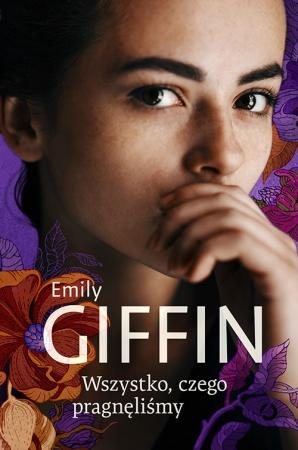 Powieści i opowiadania - Wszystko, czego pragnęliśmy - Emily Giffin