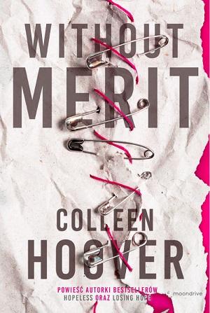 Literatura sensacyjna i grozy - Without Merit - Colleen Hoover - Dostawa Gratis, szczegóły zobacz w sklepie