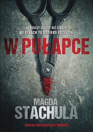 Literatura sensacyjna i grozy - W pułapce - Magda Stachula - Dostawa Gratis, szczegóły zobacz w sklepie